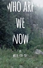 Who Are We Now (Bellamy Blake Fanfiction) by Write-For-You