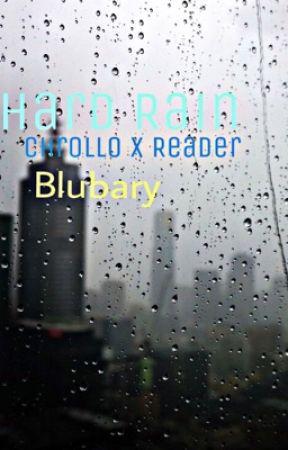 Hard Rain [Chrollo X Reader] by Blubary
