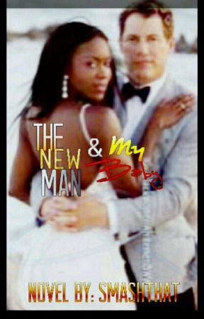 The New Man and My Baby by smashthat