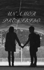 Un amor prohibido💔 by dirtybloodgirl