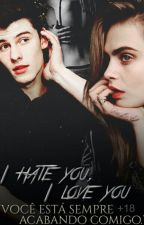 I Hate you, I Love you. |S.M| by TheGirlOfMendes