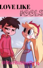 Love Like Fools [StarCo] by MarButterfly14