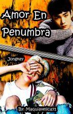 Amor en Penumbra (Jongkey) by Maquiavelica71