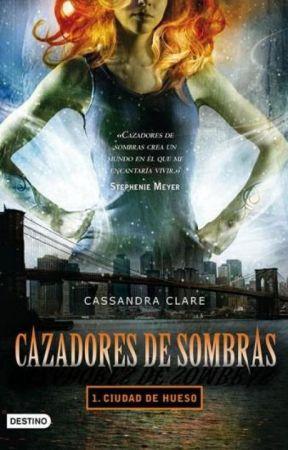 Cazadores de Sombras  Ciudad de Hueso by Todoloquedesconoces