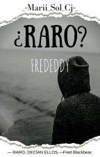 ¿Raro? ||Frededdy. by Maria_fujoshi_cj