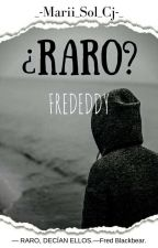 ¿Raro? ||Frededdy. by _-Marii_Sol_Cj-_