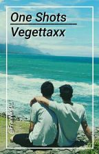 """One Shots """"VegeTaXx"""" by Frankiez4"""