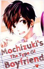 Mochizuki's The Type Of Boyfriend  by LouJei