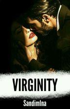 VIRGINITY [18+] by sandimlna