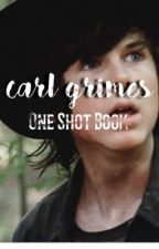 Carl Grimes One Shots/Imagines by bbffhjnnfdx