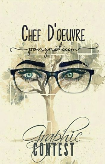 Chef d'oeuvre [Graphic Contest]