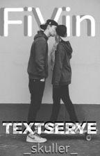 FiVin Textserye (Taglish) by _skuller_