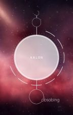 K A L O N | 솝 [Completed] by obsobing
