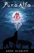 PURO ALFA -Saga MoonRiver 0 by AnneScarlett