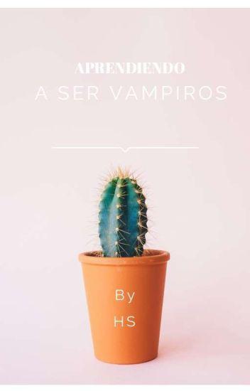 APRENDIENDO A SER VAMPIROS(CD9 Y TU)