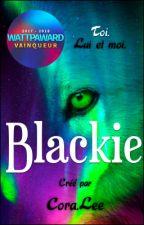Blackie 【 En réécriture 】 by CTOTHEORA