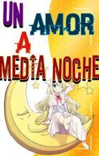 Un Amor a Media Noche by RedKun27