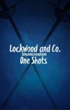 Lockwood and co one shots by Iamaonceandsone