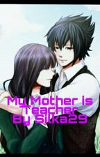my mother is teacher (SASUHINA) by silka29