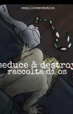 seduce & destroy - dramione { raccolta di os } by semplicementetina