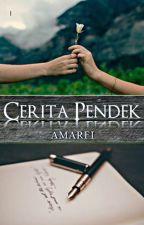 Cerita Pendek (CerpenS) by CallMeAmarfi