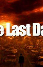 The Last Days by SarahRealynMicabalo