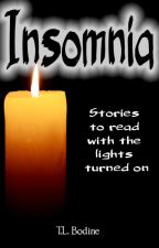 Insomnia - Stories to Read With the Lights Turned On by TLBodine