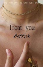 Treat you Better. [Kaixing | LayKai] OneShot. by SleenCallahan