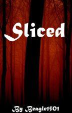 Sliced by Beagle1501