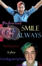 Smile Always // Preferences // Markiplier, Ethan, Tyler by graceinabottle