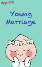 YOUNG MARRIAGE?? by ghe0933