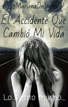 El Accidente Que Cambió Mi Vida (Harry y Tú) by Galaxy_Caulifla-San