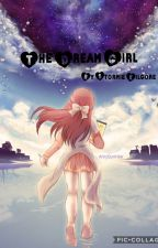 The Dream Girl by 22skilgore