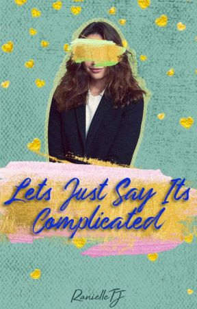 Let's Just Say It's Complicated (Lesbian Story) (girlxgirl) by RanielleTJ