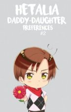 Hetalia Daddy-Daughter Preferences (#2) by KissDaCheeseCake
