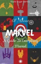 All about Marvel: a Guide to everything Marvel by coopercragtori