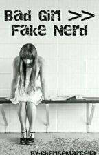 Bad Girl >> Fake Nerd by CheriseMarcella