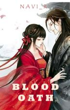 BLOOD OATH (END) by Navi_R