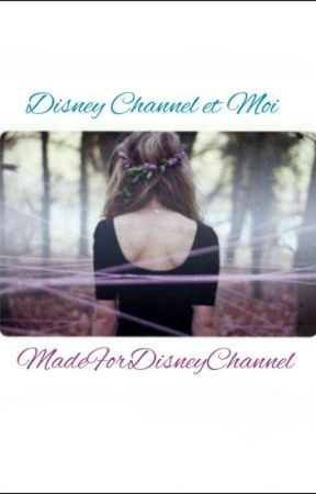 Disney Channel et Moi by MadeForDisneyChannel