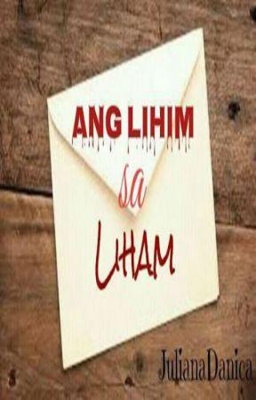 Ang Lihim sa Liham by JulianaDanica
