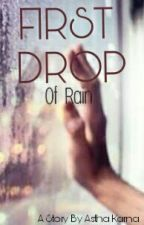 First drop of rain-Completed✓ by ebullient_soul