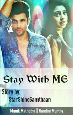 MaNan - Stay With ME. [On Hold] by StarShineSamthaan