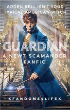 GUARDIAN- A Newt Scamander Fanfic by Xfandoms4lifeX
