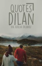 Quotes Dilan by Se-lay