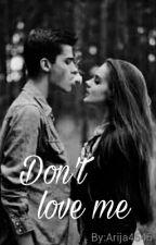 Don't love me by Arija4545