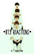 • BTS REACTIONS • by ParkYetteMin