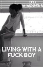 Living with a Fuckboy | g.d  by mimogen3
