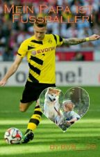 Mein Papa ist Fußballer! by BVB___09