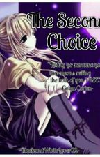 The Second Choice by BlackandWhiteLover02