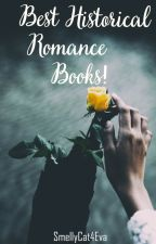 Best Historical Romance Books! by SmellyCat4Eva